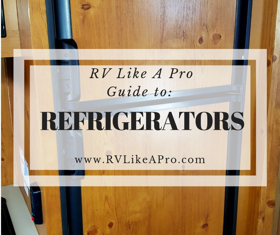 How to use an RV Refrigerator | RV Like a Pro