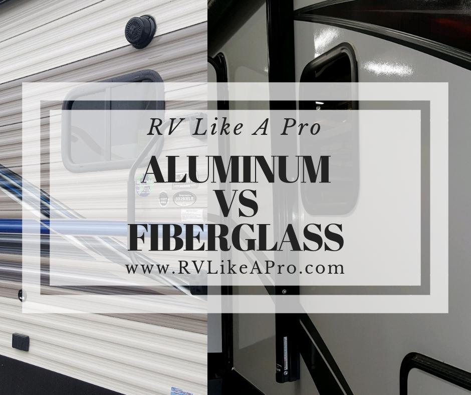 Aluminum vs Fiberglass RVs | RV Like a Pro